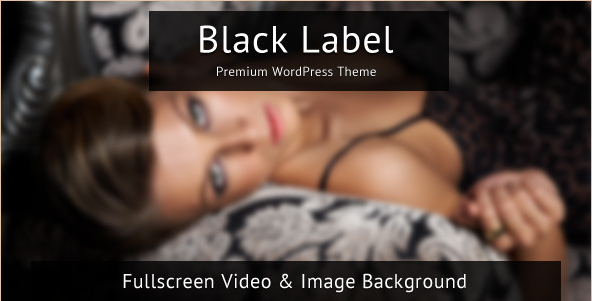 Black Label - WordPress Fullscreen Video and Image Background
